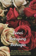 Benci Berujung Bahagia by sisca96