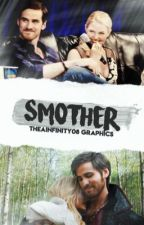 Smother ➳ CaptainSwan [UNDER EDITING] by TheaInfinity08