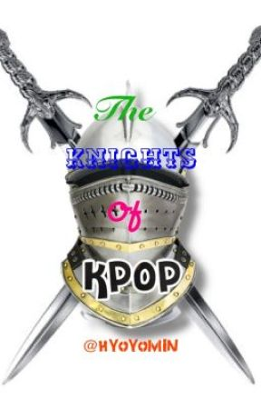 The Knights of K-Pop [Kiss Me Under the Stars Continuation] by HyoYomin