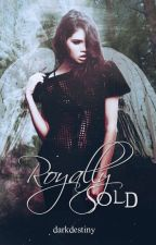 Royally Sold |Completed|Editing| by darkdestiny