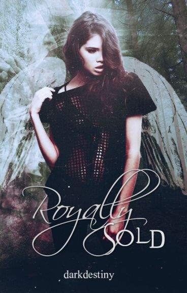 Royally Sold |Completed|Editing|