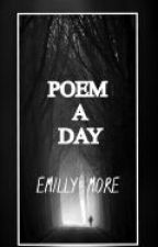 Poem a day by EmillyMore