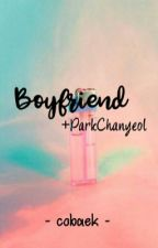 Boyfriend +Chanyeol [COMPLETED] by cobaek