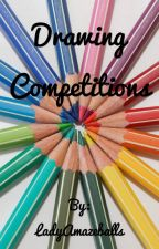 Drawing Competitions by LadyAmazeballs