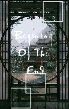 Begining Of The End[Chanbaek] by kkamjongBaekkie