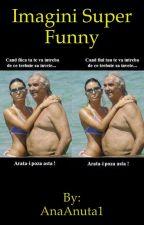 Imagini super funny by AnaAnuta1