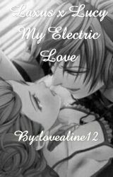 Laxus x Lucy My Electric Love by lovealine12