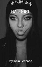 BAD GIRL ( Z.M) by InesaCesnaite