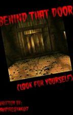 Behind That Door (Look For Yourself) by VampireOtaku17