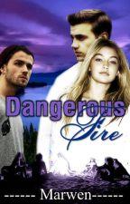 Dangerous Fire by Marwen-bff