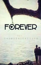 Forever by YhubieMickss214