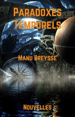 Paradoxes Temporels by ManuBreysse