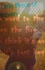 A Little Piece of Heaven by xolyricsxo