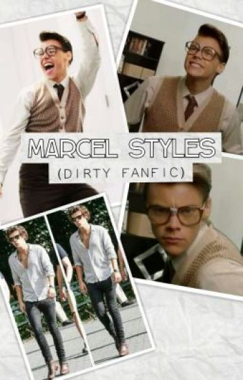 Marcel Styles (dirty fanfic)