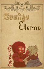 Castigo Eterno. by Sopaipillla