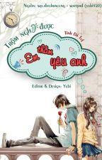 Trộm nghe được em thầm yêu anh by yubi920