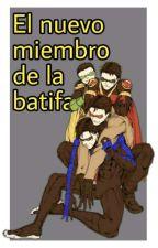 Batman: El nuevo miembro de la Batifamilia by mariferlafuria
