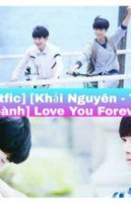 [Shortfic][Khải Nguyên - Thiên Hoành] Love You Forever by RinHuang2808