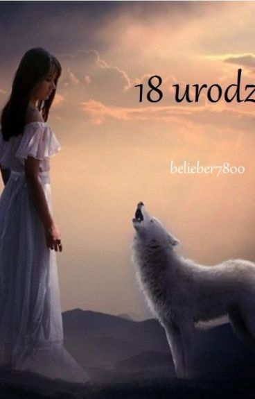 ☆18 urodziny☆  ZAKOŃCZONE