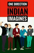 One Direction Indian Imagines by sassthetic