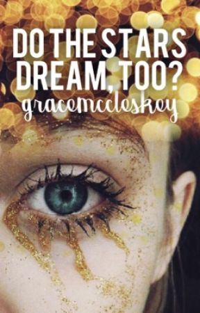 Do the Stars Dream Too? by gracemccleskey