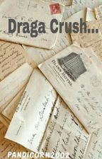 Dragă Crush... by Pandicorn2002