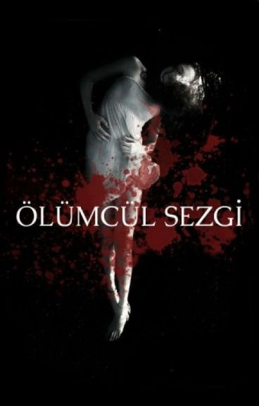 ÖLÜMCÜL SEZGİ - düzenlenecek- by BernaOkur