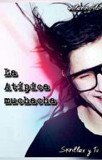 Atípica Muchacha (Skrillex Y Tu) by Milenkaila