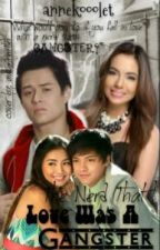 The NERD that I love was a GANGSTER [★	KATHNIEL FANFIC ★] (ON-HOLD) by AnneKoooLet