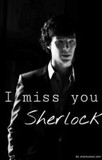 I miss you Sherlock by sad_watermelon