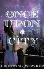 Once Upon a City (#OnceUponNow Top 25) by Lightning_Stryker