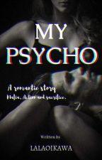 MY PSYCHO [END] by lalaoikawa