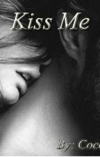 Kiss Me by WaysToShine