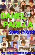 Daniel Padilla [KathNiel] Song Lyrics by Ladadidadens