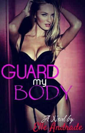 Guard My Body by ElleAndrade
