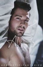 Always M I N E · Told By James Maslow | James Maslow Erotic Stories [18+] by AestheticFantasies
