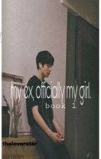 My Ex,Officialy My Girl Book 1 [Yein & Jungkook] by HeartFondant
