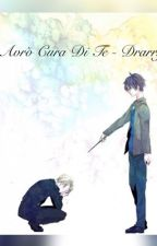 Avrò cura di te -Drarry- by _CaterinaComi_