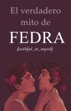 El verdadero mito de Fedra [Gay]- Relato corto by faithful_to_myself