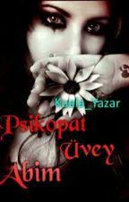 Psikopat Üvey Abim by Kuala_Yazar