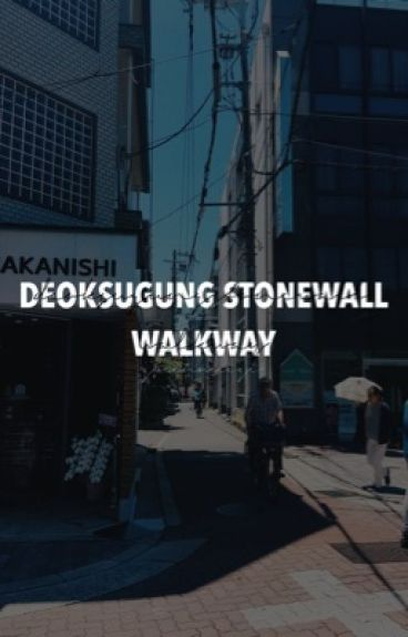 deoksugung stonewall walkway ↺ ten