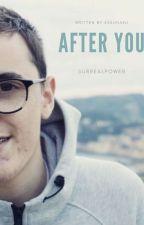 After You || SurrealPower by needsurryshug