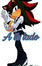 Sonadow...A Tu Lado  by ShelyIbarra