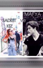 Mafya ve Sadist Kız(DÜZENLENİYOR) by wj_island