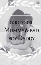good girl Mummy and bad boy Daddy. by nicolem0878