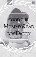 good girl Mummy and bad boy Daddy. by nicolem0878