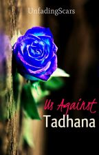 Us Against Tadhana (Revised Version) by UnfadingScars
