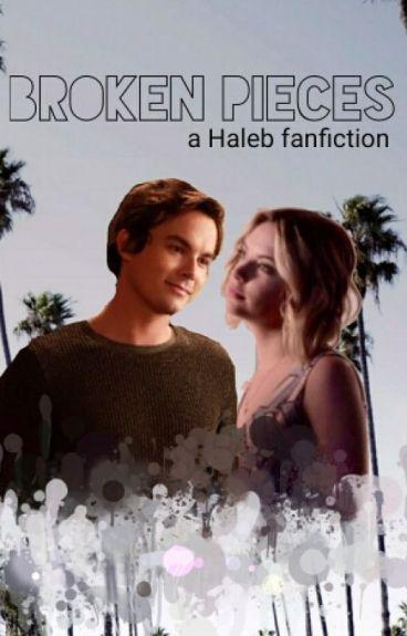 Broken- Haleb Fanfiction