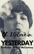Oh, I believe in yesterday © | Paul McCartney y tú.  by ImAnUnicornBlue
