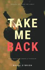 Take Me Back by GiveMeCrazy